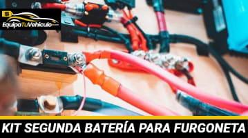 Kit Segunda Batería para Furgoneta